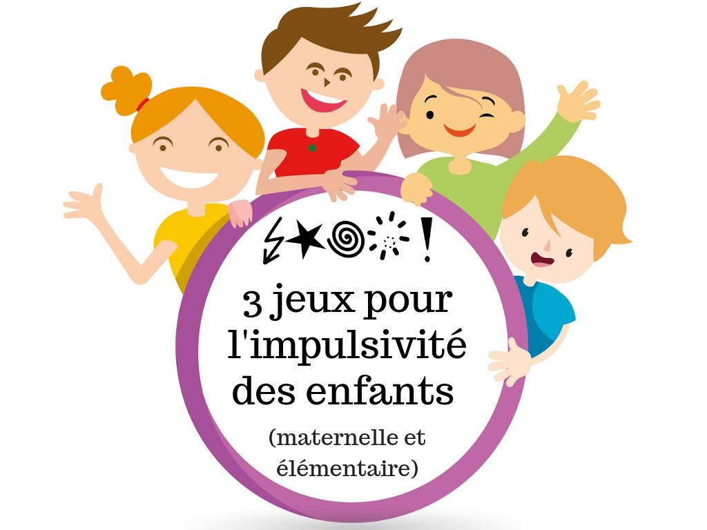 3 Jeux Pour L'impulsivité Des Enfants (Maternelle Et intérieur Jeux Enfant Maternelle