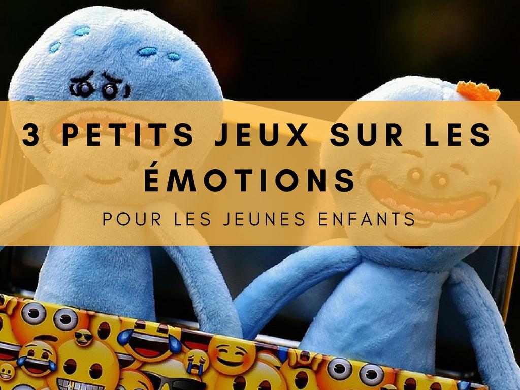 3 Petits Jeux Sur Les Émotions Pour Les Jeunes Enfants avec Jeux Pour Petit Enfant