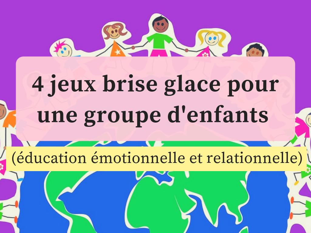 4 Jeux Brise Glace Pour Une Groupe D'enfants (Éducation encequiconcerne Jeux De Intelligence De Fille