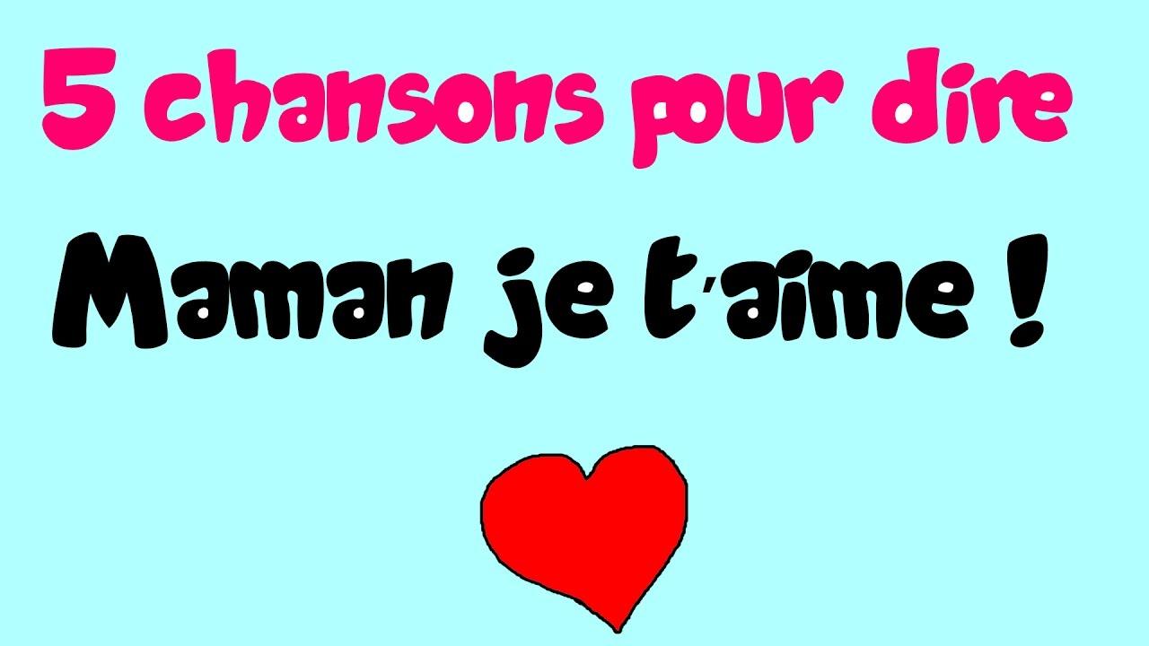 5 Chansons Pour Dire Maman Je T'aime ! - tout Texte Maman Je T Aime