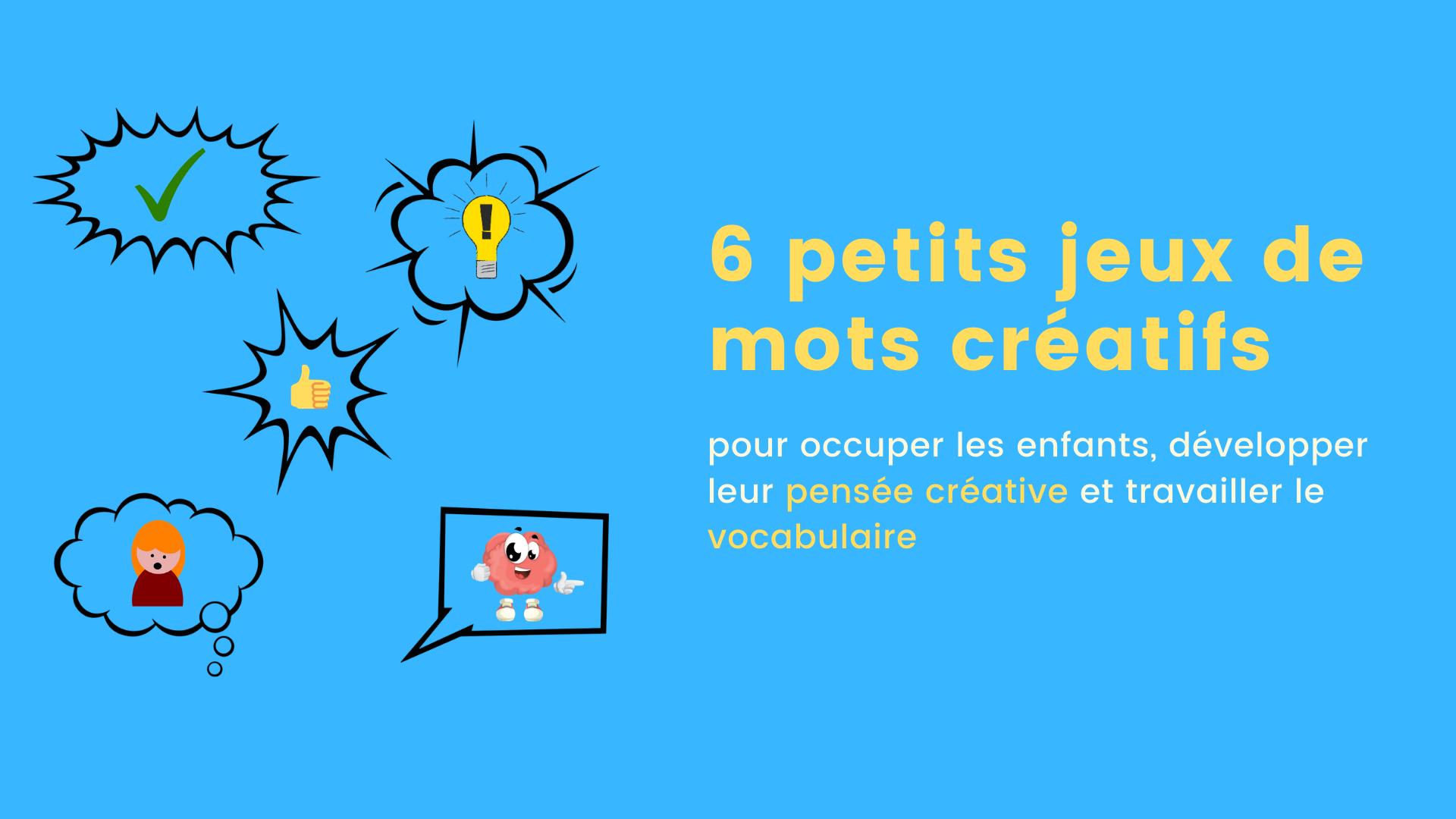6 Petits Jeux De Mots Créatifs Pour Occuper Les Enfants serapportantà Jeux Pour Petit Enfant