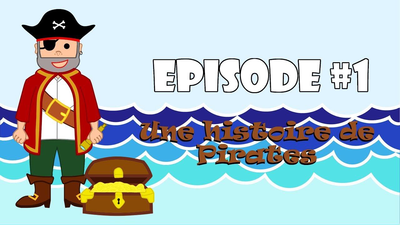 À Voir Et Revoir - Une Histoire De Pirates (Episode #1 avec Histoires De Pirates Gratuit