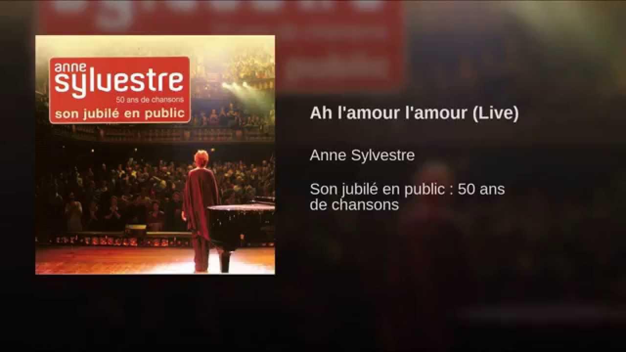 Ah L'amour L'amour (Live) encequiconcerne A 7 Ans Anne Sylvestre