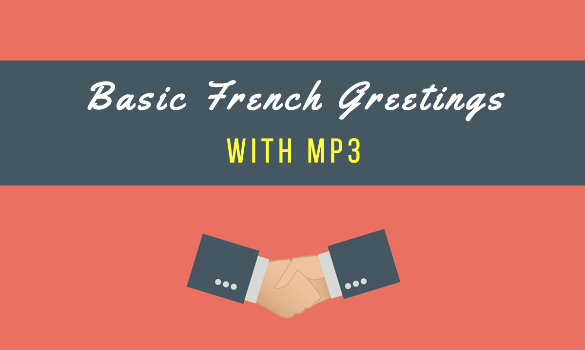 Basic French Greetings(Complete Lesson With Mp3!) -Talk In tout Bonjour Monsieur Comment Ca Va