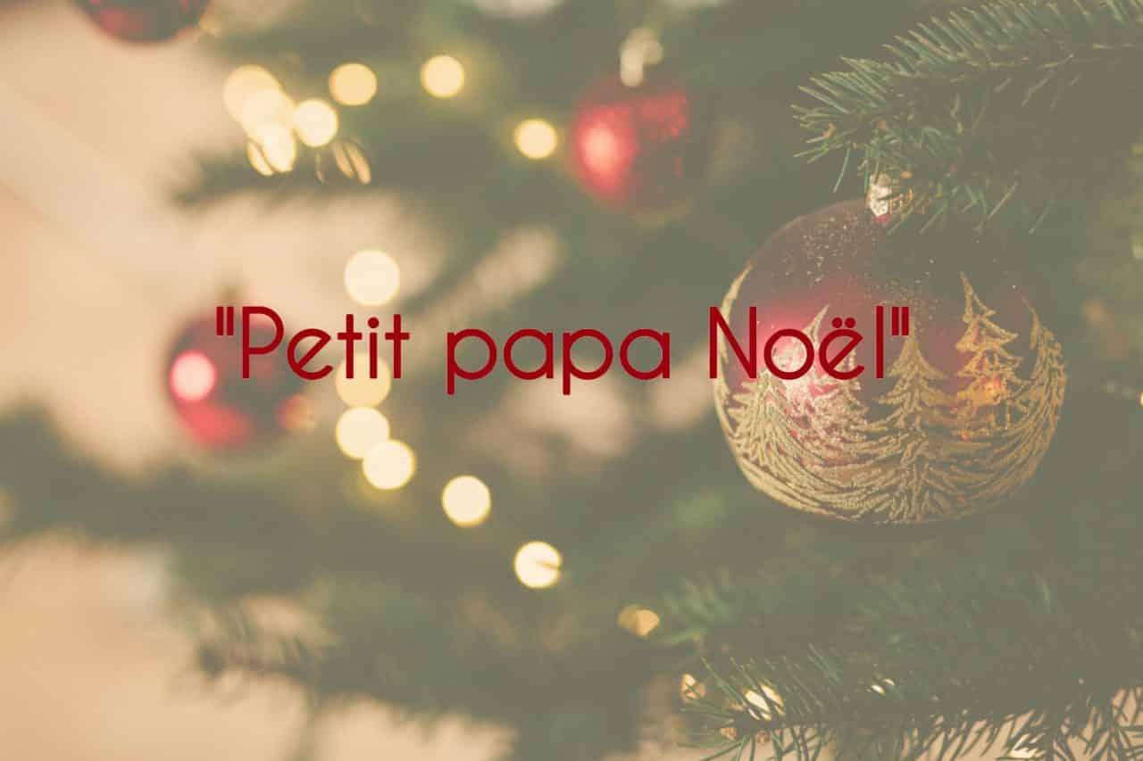 Chant Traditionnel De Noël : Petit Papa Noël avec Papa Noel Parole