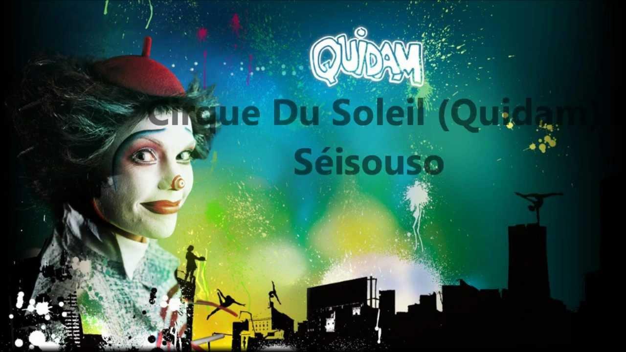 Cirque Du Soleil (Quidam):séisouso (Lyrics) destiné Musique Cirque Mp3