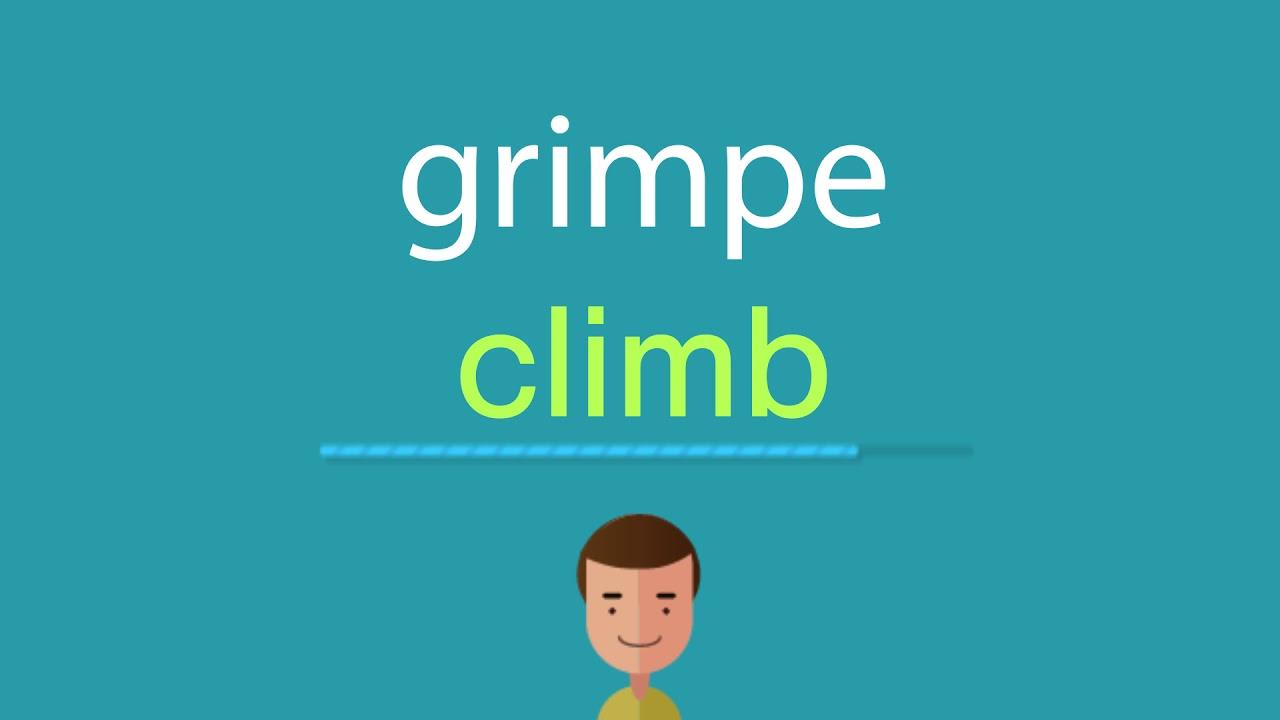 Comment Dire Grimpe En Anglais - pour Grimper En Anglais