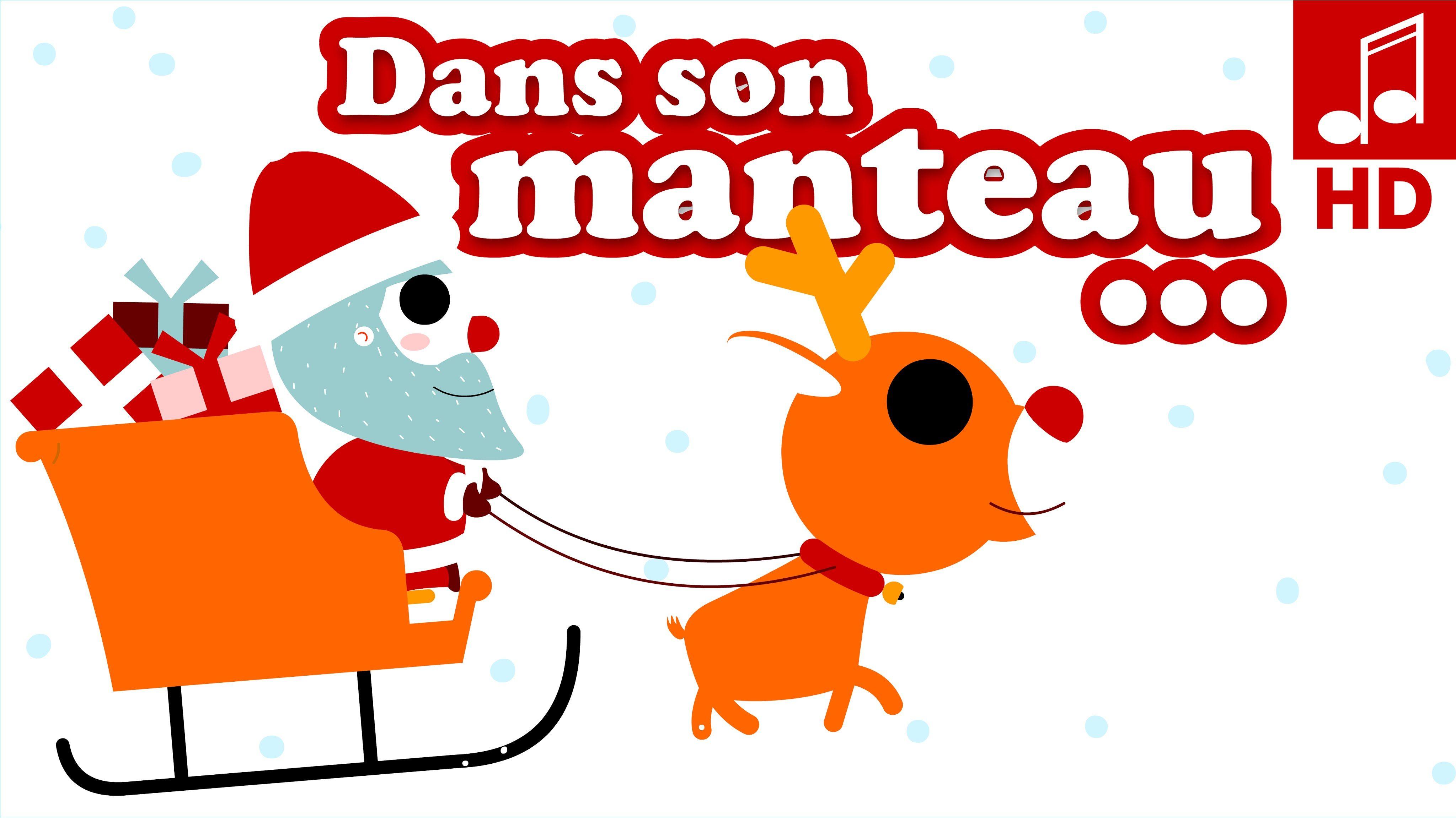 Dans Son Manteau Rouge Et Blanc Comptine De Noël La Recre à Chanson Dans Son Manteau Rouge Et Blanc