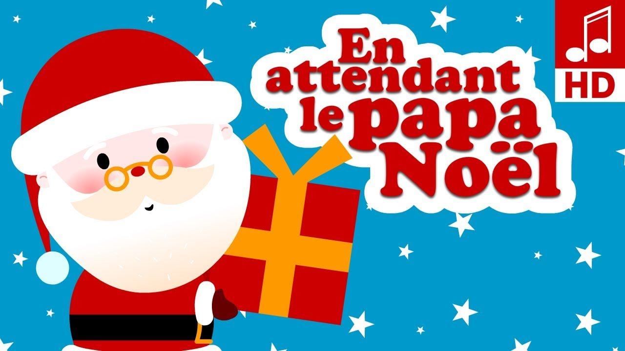 En Attendant Le Petit Papa Noël – Comptine De Noël Pour dedans Papa Noel Parole