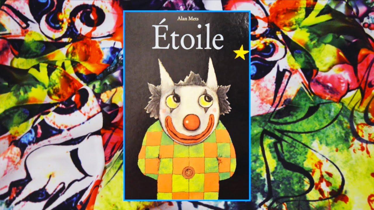 Étoile, Une Histoire D'alan Mets intérieur Etoil Clown