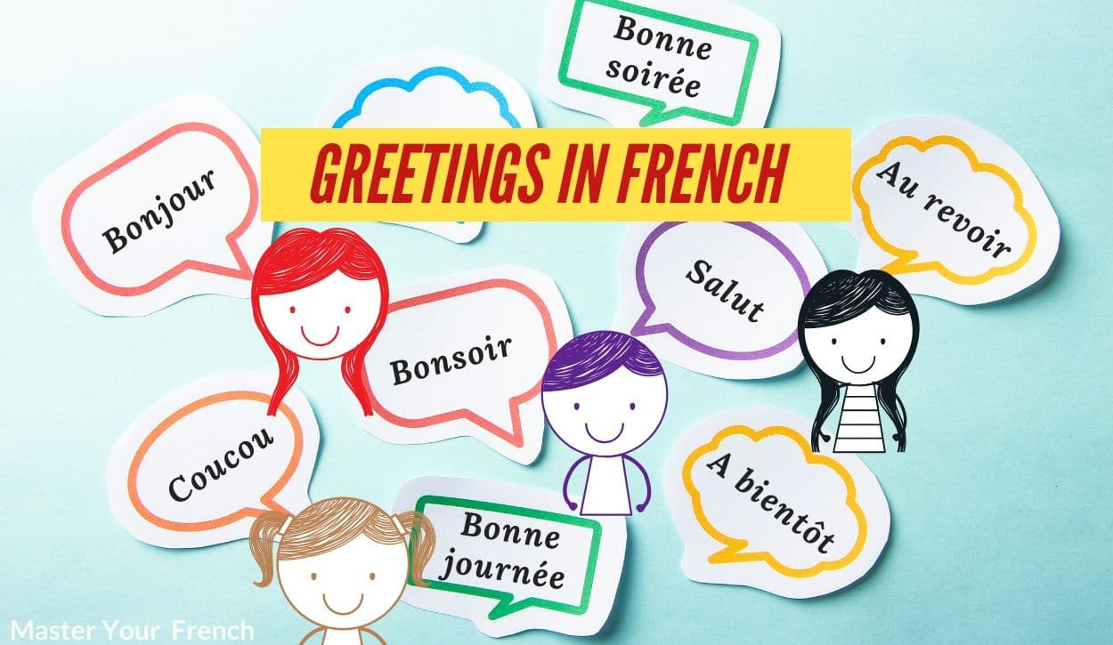 French Greetings: Words To Learn And Mistakes To Avoid destiné Bonjour Monsieur Comment Ca Va