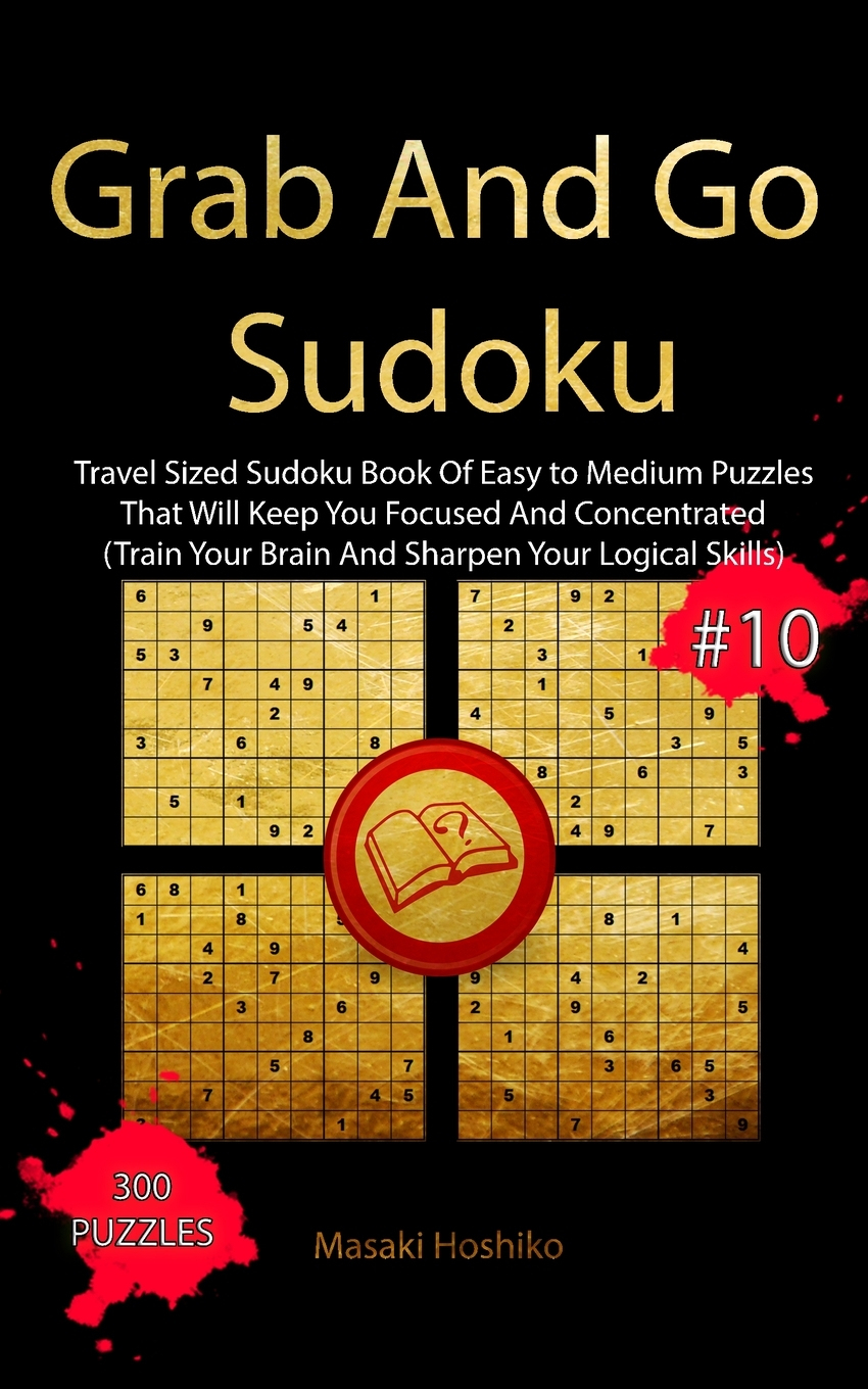Grab And Go Sudoku #10: Travel Sized Sudoku Book Of Easy To Medium Puzzles  That Will Keep You Focused And Concentrated (Train Your Brain And Sharpen concernant Sudoku Grande Section