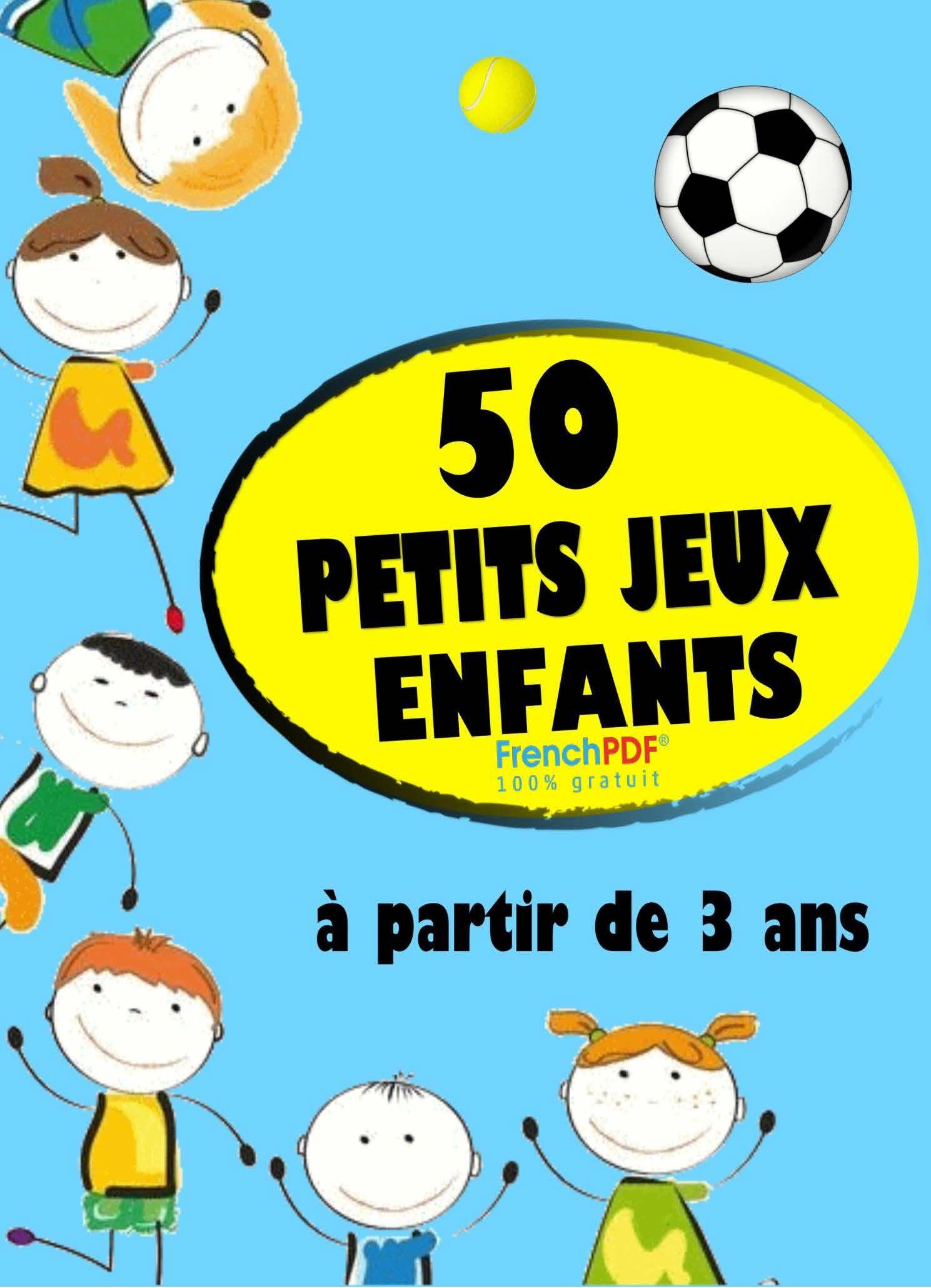 Gratuit] 50 Petits Jeux Enfants Pdf Livres Pour Enfants (+3 concernant Jeux Enfant 3 Ans Gratuit