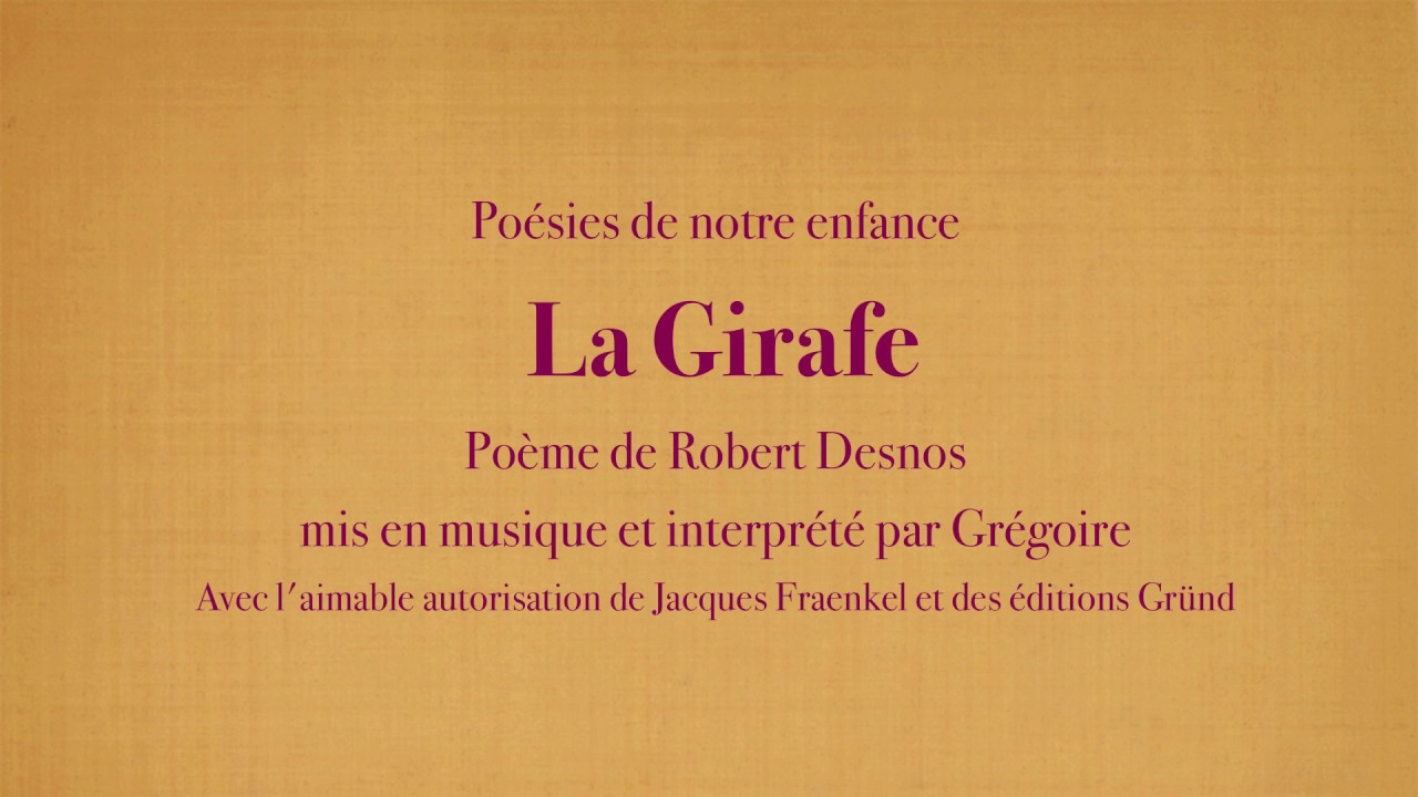 Grégoire - La Girafe - Robert Desnos [Poésies De Mon Enfance] intérieur Poème De Robert Desnos