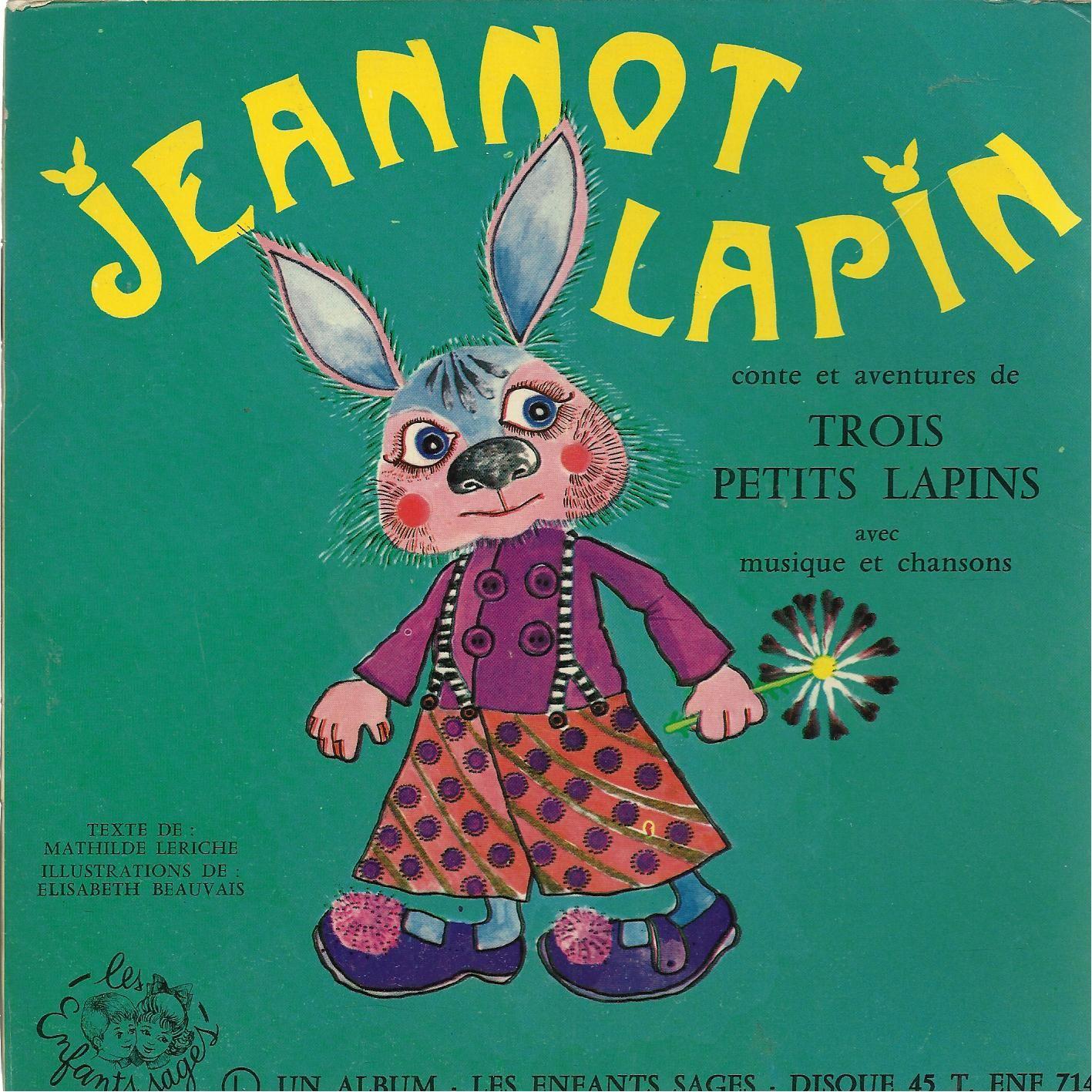 Jeannot Lapin Conte Et Aventures De Trois Petits Lapins Avec Musique Et  Chansons (Livre Disque - Texte De Mathilde Leriche - Illustrations De encequiconcerne Chanson Enfant Lapin