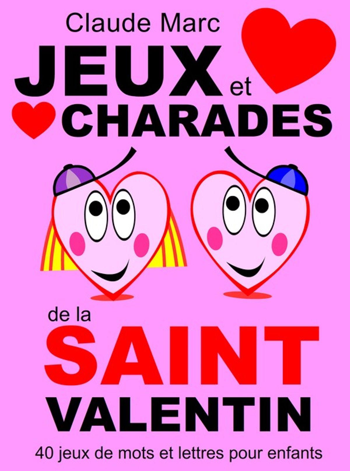 Jeux Et Charades De La Saint Valentin Ebook By Claude Marc - Rakuten Kobo dedans Jeux De Lettres Enfants
