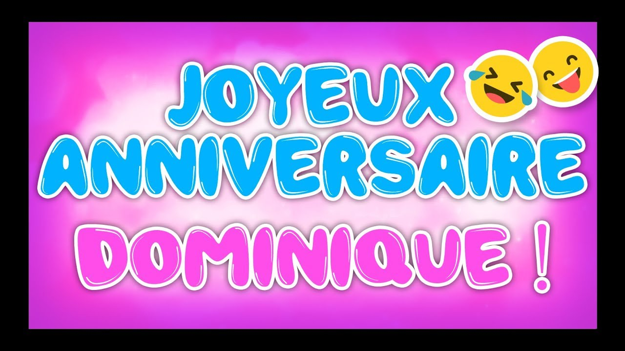 Joyeux Anniversaire Dominique - Happy Birthday - serapportantà Bon Anniversaire Humour Video