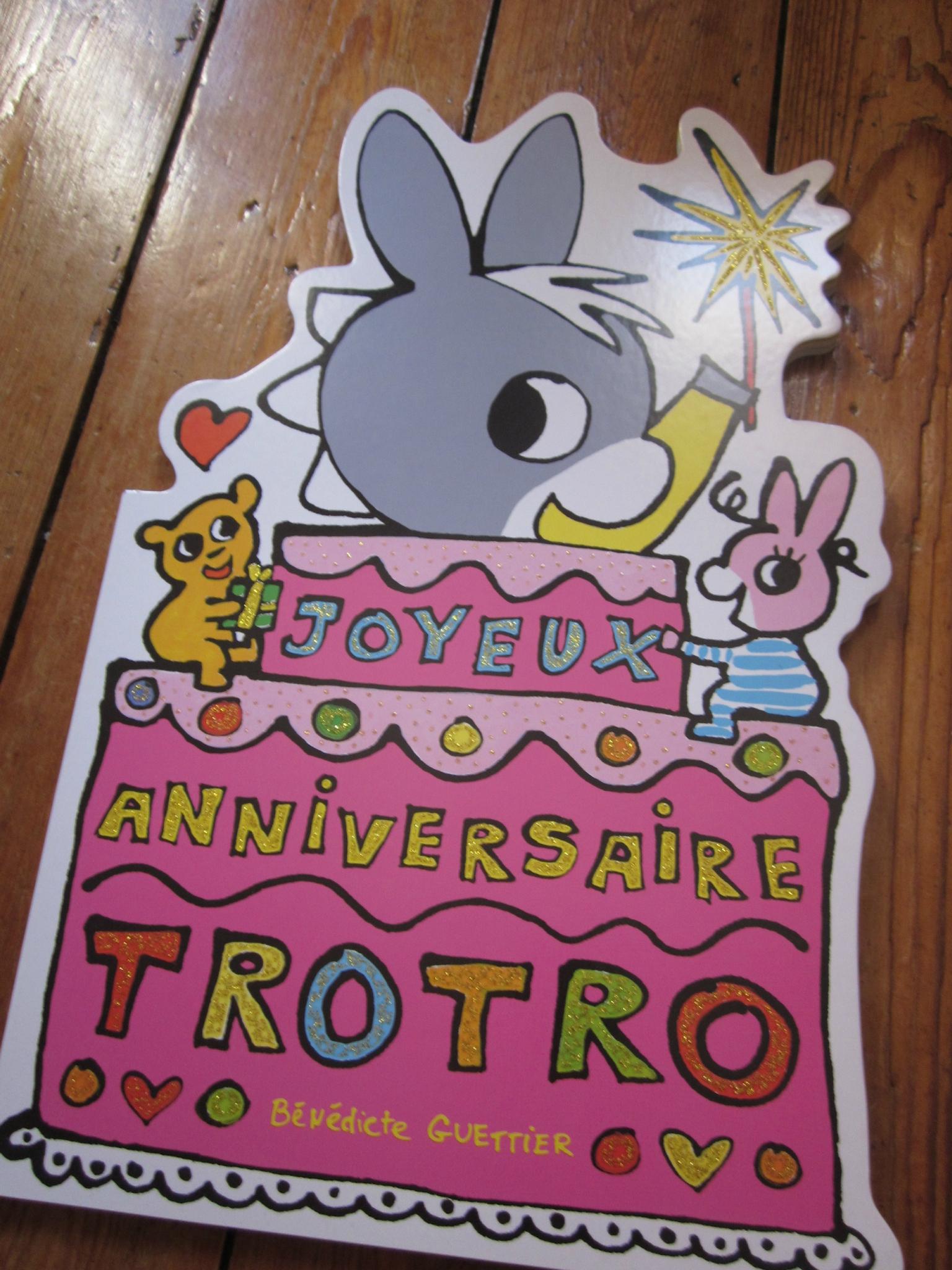 Joyeux Anniversaire Trotro, De Bénédicte Guettier - Les Mots à Nouveau Trotro