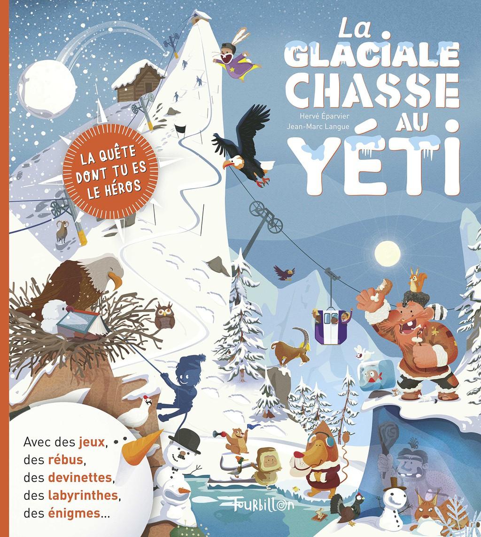 La Glaciale Chasse Au Yéti - Éditions Tourbillon - Livres tout Jeux De Rebus