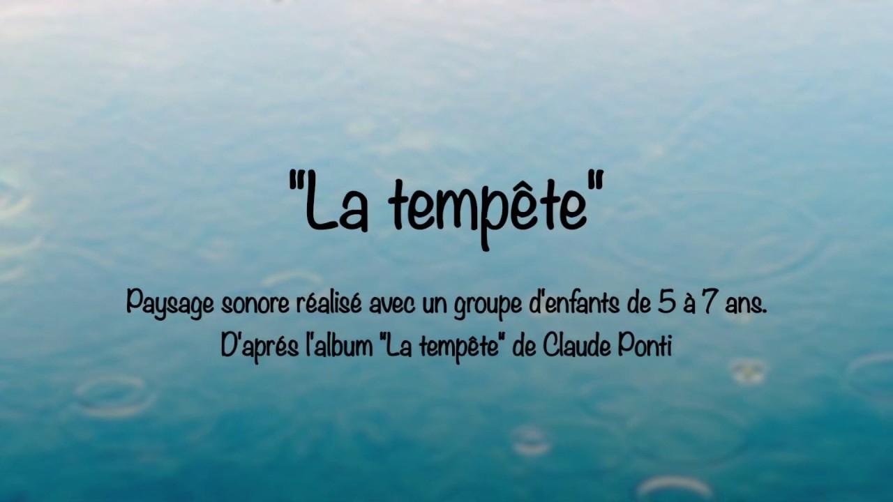 """La Tempête"""" - Paysage Sonore - Soundscape - tout La Tempête Claude Ponti"""
