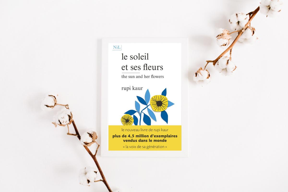 Le Soleil Et Ses Fleurs : Les Nouveaux Poèmes De Rupi Kaur avec Poeme Les Fleurs