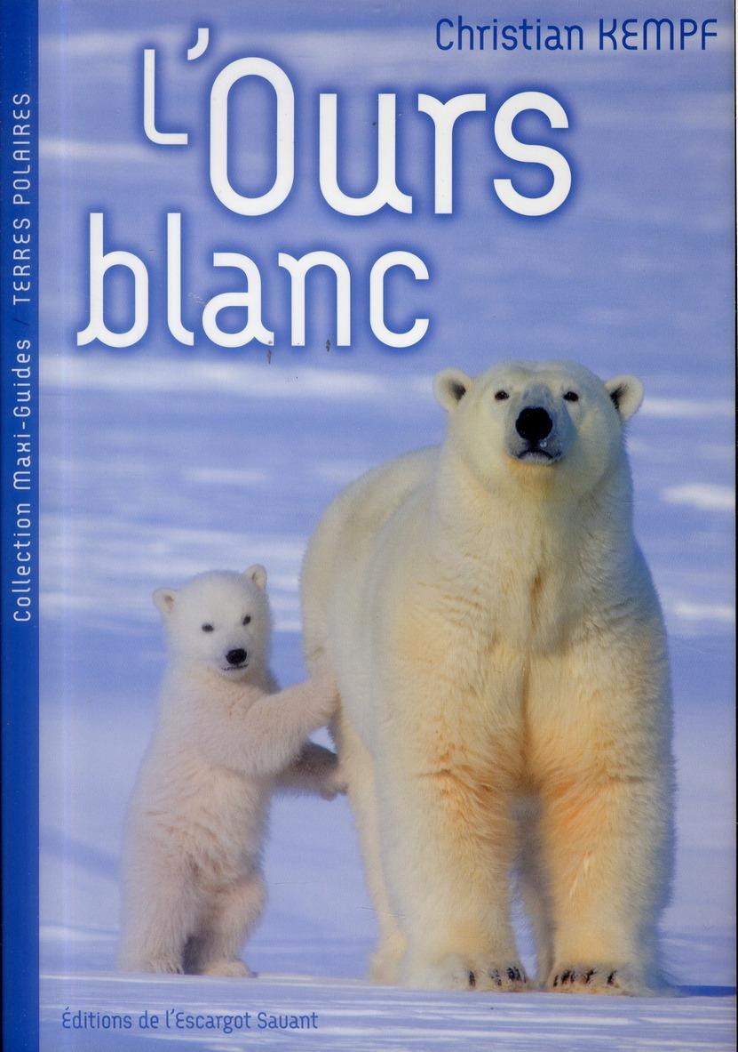 L'ours Blanc - Christian Kempf - L'escargot Savant - Grand Format - Le Hall  Du Livre Nancy dedans Ours Savant