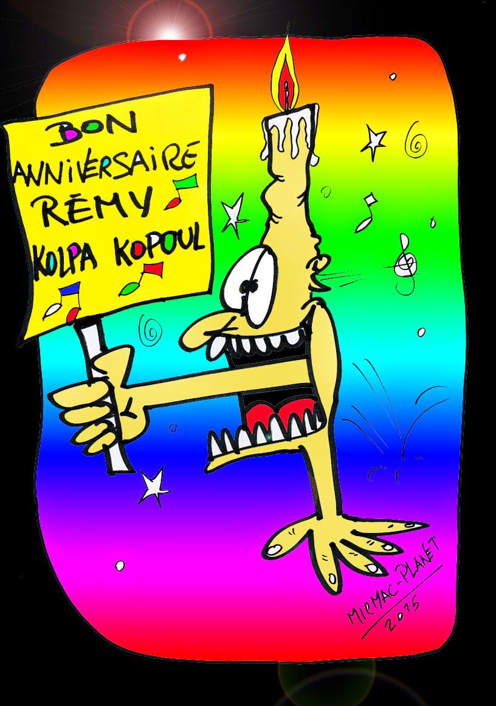 Micmac-Planet: Bonne Anniversaire Remy! serapportantà Bon Anniversaire Humour Video