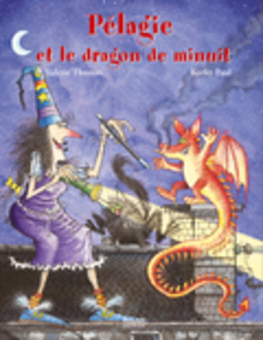 Pélagie Et Le Dragon De Minuit Par Valérie Thomas, Paul tout Pelagie La Sorciere