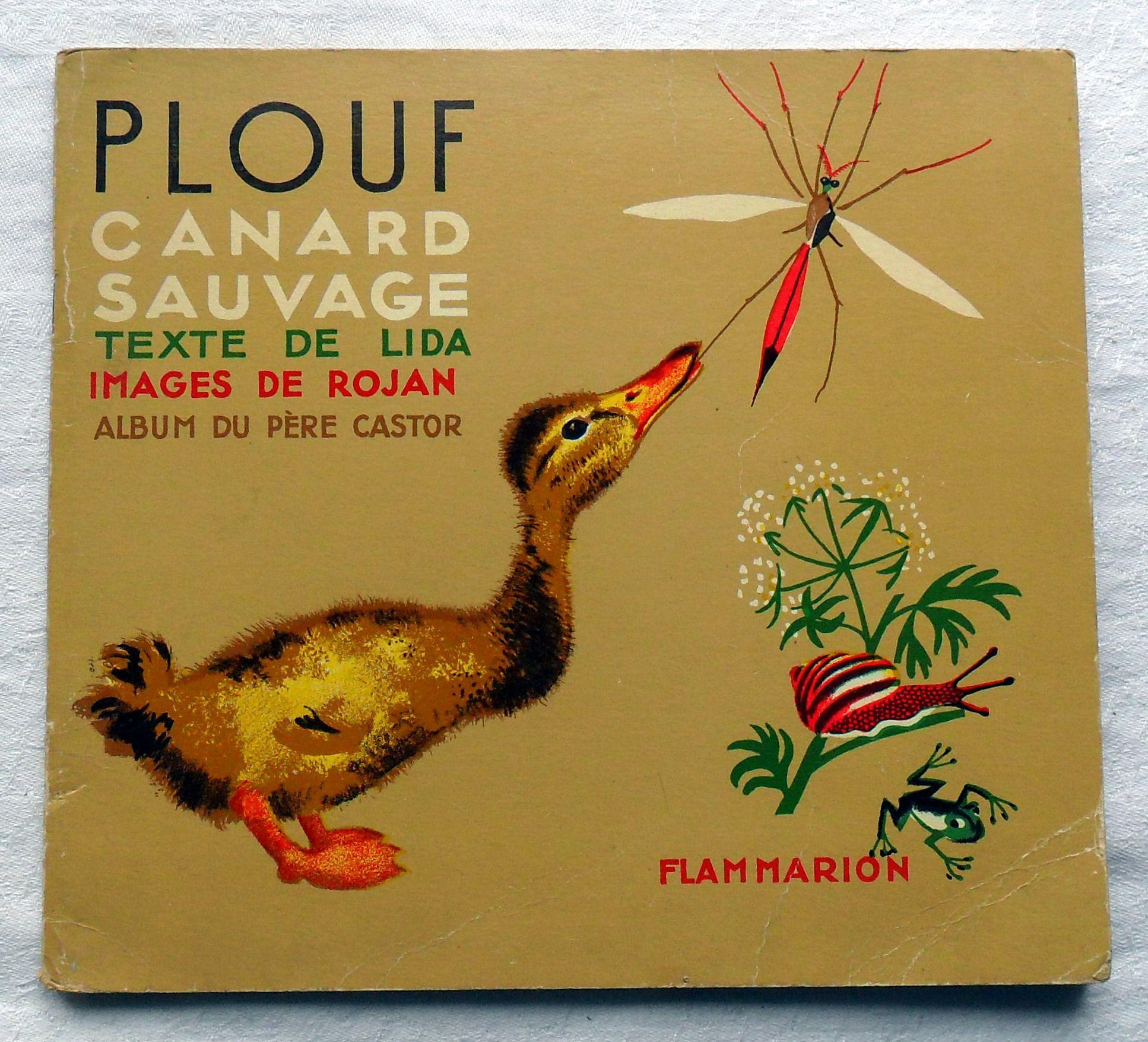 Plouf, Le Canard Sauvage - (Éd. Flammarion 1947). tout Album Plouf