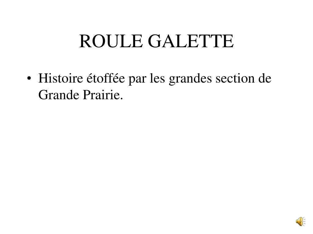 Ppt - Roule Galette Powerpoint Presentation, Free Download encequiconcerne Histoire Roule Galette