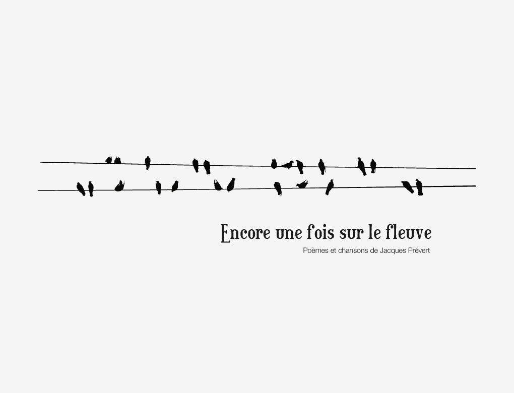 Projet «Encore Une Fois Sur Le Fleuve» - Le Bureau - Firme dedans Poeme De Jacque Prevert