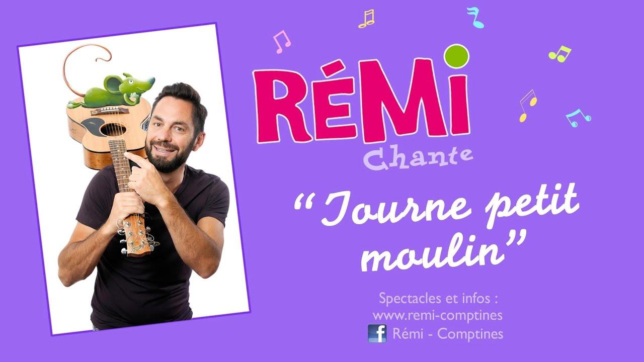 Rémi - Tourne Petit Moulin - Clip Officiel concernant Petit Moulin Chanson