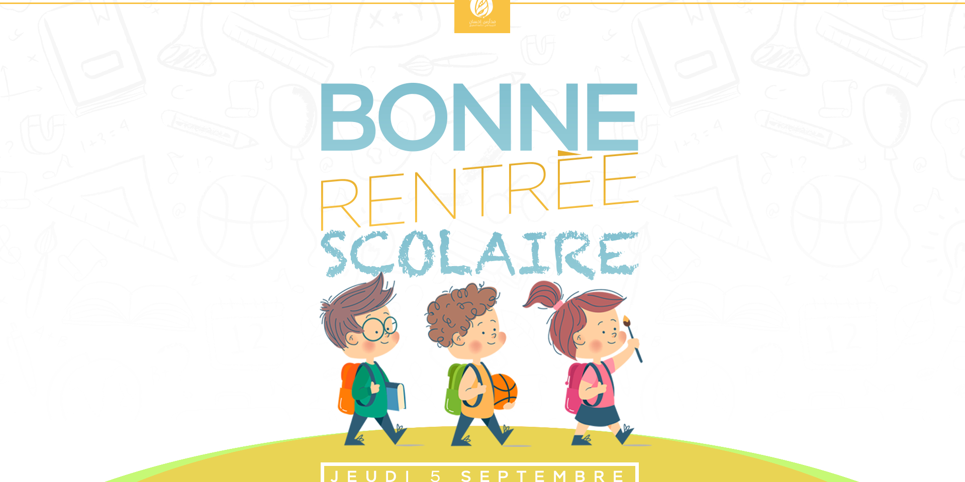Rentrée Scolaire 2019/2020 – Les Écoles Ihsane serapportantà Image Bonne Rentrée Des Classes