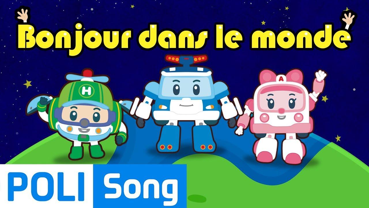 Robocar Poli | Bonjour Dans Le Monde | Chansons Pour Enfants intérieur Chanson Robocar Poli