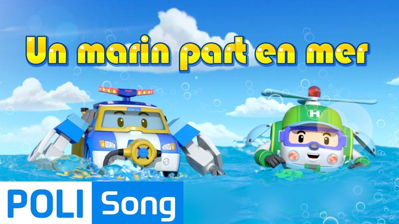 Robocar Poli | Un Marin Part En Mer | Chansons Pour Enfants serapportantà Chanson Robocar Poli