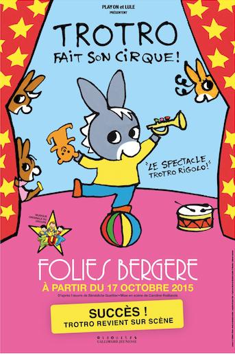 Trotro Fait Son Cirque Aux Folies Bergère - Sortiraparis avec Nouveau Trotro
