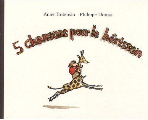 Amazon.fr - 5 Chansons Pour Le Hérisson - Anne Trotereau intérieur Le Hérisson Chanson