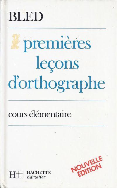 Bled, Premières Leçons D'Orthographe Ce (1985) | Exercices intérieur Manuel Exercices Iparcours Pdf