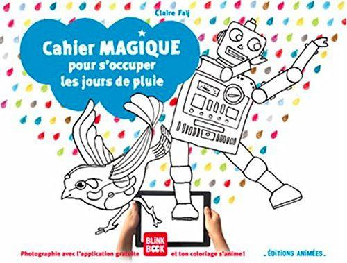 Cahier Magique Pour S'Occuper Les Jours De Pluie / Claire dedans Coloriage Application Gratuite