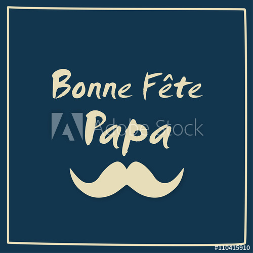 """""""Fête Des Pères - Bonne Fête Papa - 19 Juin"""" Fichier concernant Bonne F?Te Papa ? Imprimer"""