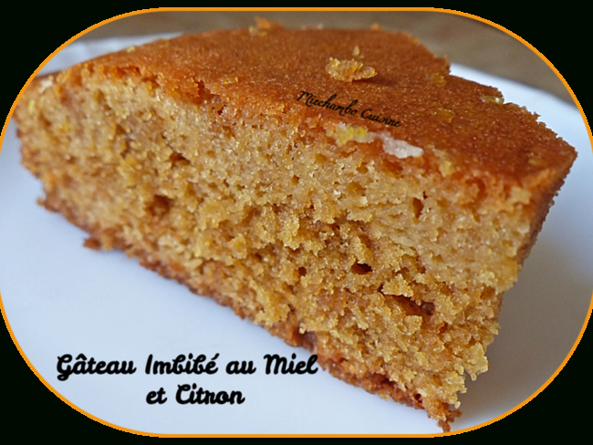 Gâteau Imbibé Au Miel Et Citron - Recette Par Miechambo destiné Gateau Miel Citron