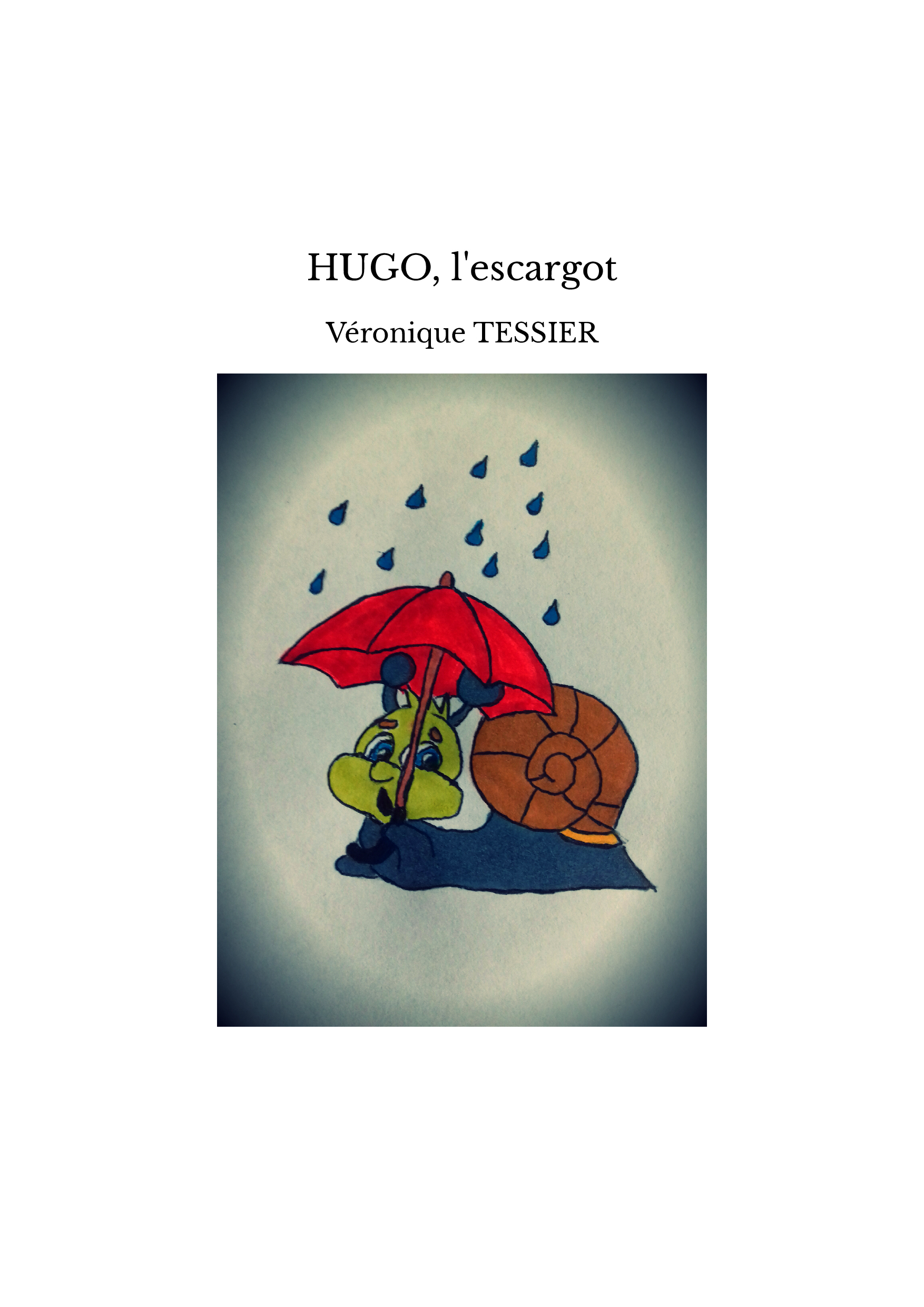 Hugo, L'Escargot - Veronimo à Hugo L Ecargot