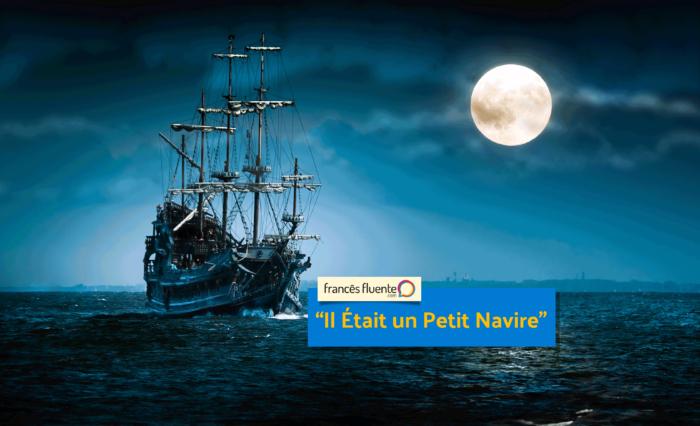 Il Était Un Petit Navire – Francês Fluente encequiconcerne Matelot Navigue Sur Les Flots