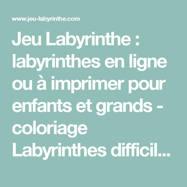 Jeu Labyrinthe : Labyrinthes En Ligne Ou À Imprimer Pour avec Jeux Labyrinthe Difficiles