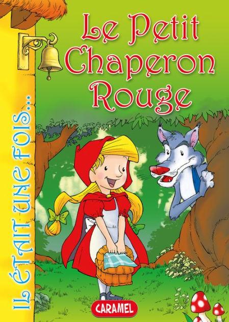 Le Petit Chaperon Rouge: Contes Et Histoires Pour Enfants serapportantà Images Petit Chaperon Rouge Imprimer