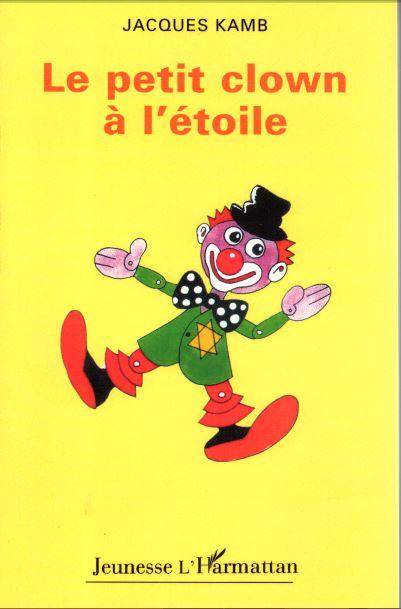 Le Petit Clown À L'Etoile, Jacques Kamb - Livre, Ebook, Epub encequiconcerne Clowns Etoile