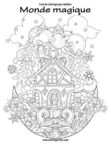 Livre De Coloriage Pour Adultes Monde Magique 1 | Coloring à Livre Coloriage Adulte