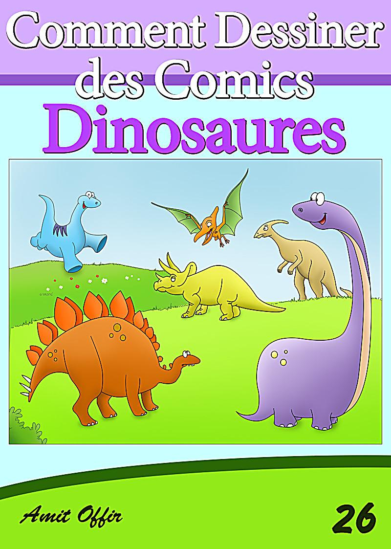 Livre De Dessin: Comment Dessiner Des Comics - Dinosaures intérieur Comment Dessiner Un Dinosaure