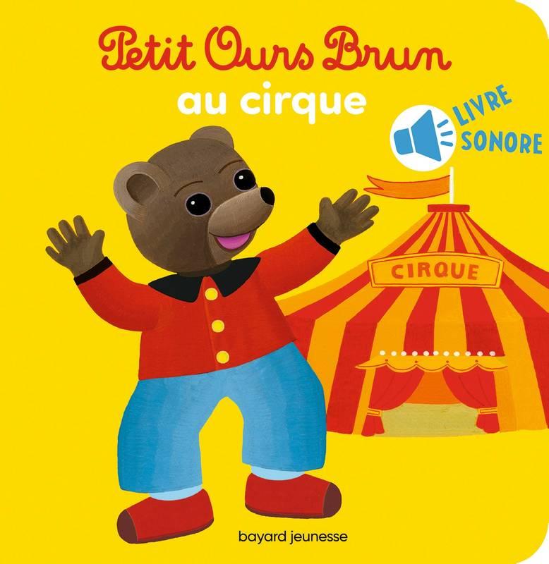 Livre: Petit Ours Brun Va Au Cirque - Livre Sonore à Petit Ours Brun Va À La Piscine