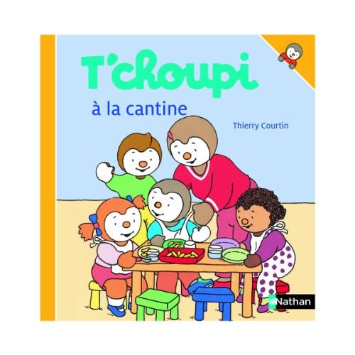 Livre T'Choupi À La Cantine Pour Enfant De 2 Ans À 4 Ans concernant T'Choupi ? L'?Cole